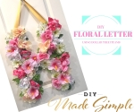 DIY floral letter using all Dollar Tree items. Make for less than $10! Perfect for bridal showers, baby showers, Spring, or Summer.